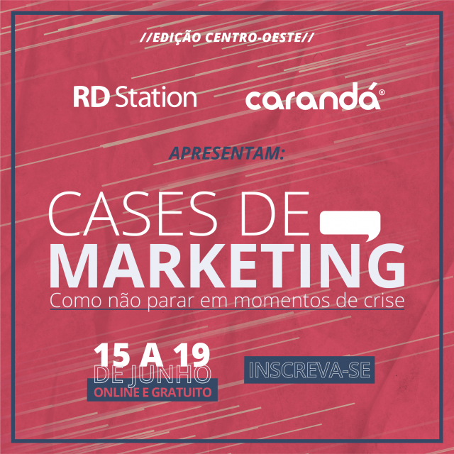Cases de Marketing como n�o parar em momentos de crise
